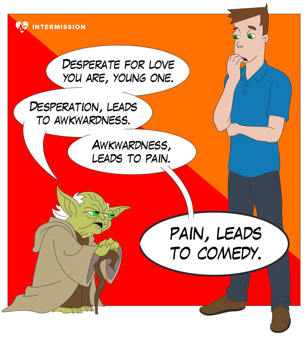 INTERMISSION – Comedy Yoda
